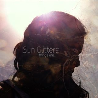 Sun Glitters - things are...