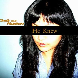 Chalk and Numbers - He Knew EP